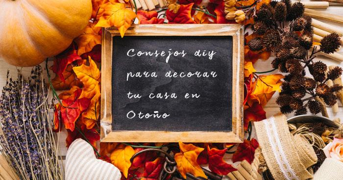 Consejos DIY para decorar tu casa en otoño