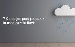 7 Consejos para preparar la casa para la lluvia
