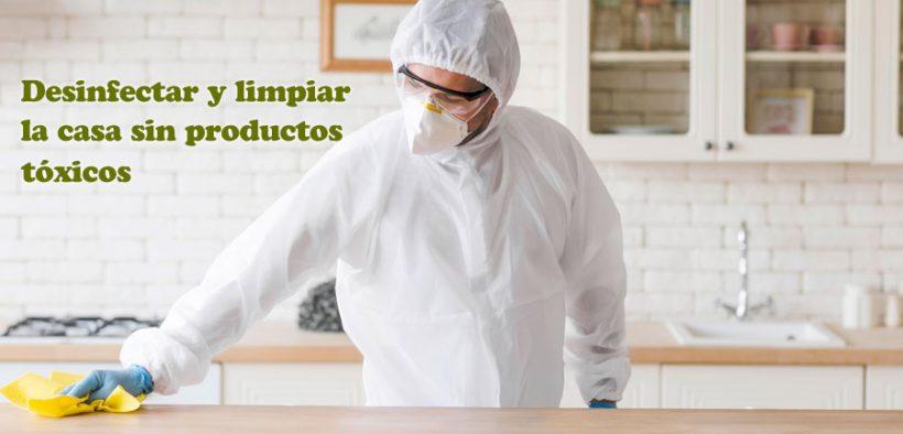 esinfectar y limpiar la casa sin productos tóxicos